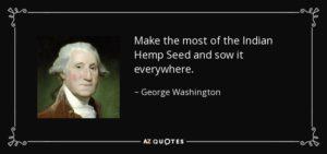 """Fate più semi di Canapa Indiana possibili e piantateli dappertutto"" - Hemp e Guerra d'Indipendenza Americana"